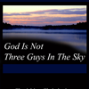 god-is-not-three-guys-in-the-sky